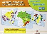 Géographie Tle ES/L Cartes, croquis & schémas du Bac - Méthodes et entraînements