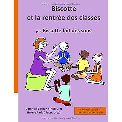 Biscotte et la rentrée des classes: Album pédagogique pour l'oral en maternelle