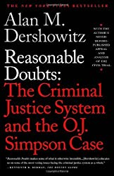 Reasonable Doubts: The Criminal Justice System and the O.J. Simpson Case: O.J.Simpson Case and the Criminal Justice System by Alan M. Dershowitz (1998-10-01)