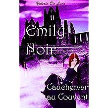 Emily Noir. Cauchemar au couvent (French Edition)