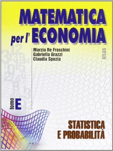Matematica per l'economia. Modulo E: Statistica e probabilit. Per gli Ist. Tecnici commerciali: 2