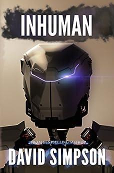 Inhuman (Book 5) (Post-Human Series) (English Edition) von [Simpson, David]