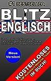ENGLISCH LERNEN - BLITZ ENGLISCH: Der schnelle Weg einfach Englisch zu lernen. Die wichtigsten 850 Wörter um sich leicht auszudrücken. Kostenloses Autolern-Ticket für Anfänger inklusive!