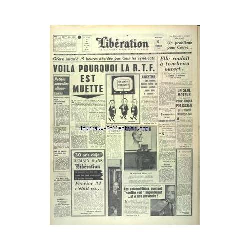 LIBERATION [No 6045] du 05/02/1964 - LES CONFLITS SOCIAUX - LE MOIS DE L'ALCOOTEST - UN SEUL MOTEUR POUR HRISSA PELISSIER QUI A TRAVERSE L'ATLANTIQUE-SUD