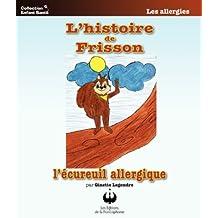 L'histoire de Frisson, l'écureuil allergique (Collection Enfant Santé)
