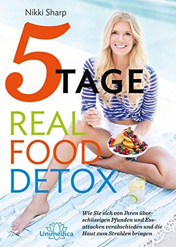 5-tage-real-food-detox-wie-sie-sich-von-ihren-uberschussigen-pfunden-und-essattacken-verabschieden-u