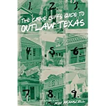 The Crime Buff's Guide to Outlaw Texas by Ron Franscell (2010-11-09)