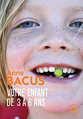 Votre enfant de 3 à 6 ans par Anne Bacus