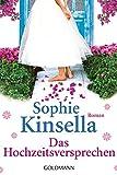 Das Hochzeitsversprechen: Roman - Sophie Kinsella