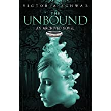 Unbound, The : An Archived Novel by Victoria Schwab (2015-02-19)