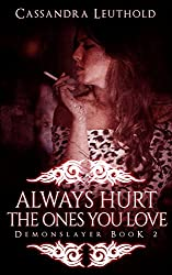 Always Hurt the Ones You Love (Demonslayer Book 2)