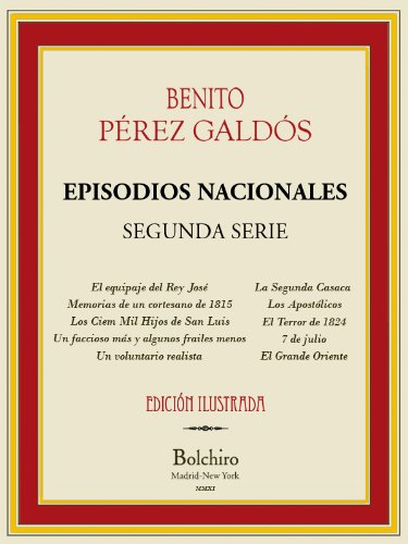 Episodios Nacionales- Segunda serie completa [ILLUSTRATED][ANNOTATED] por Benito Pérez Galdós