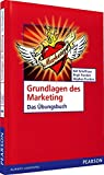 ÜB Grundlagen des Marketing: Das Übungsbuch (Pearson Studium - Economic BWL)