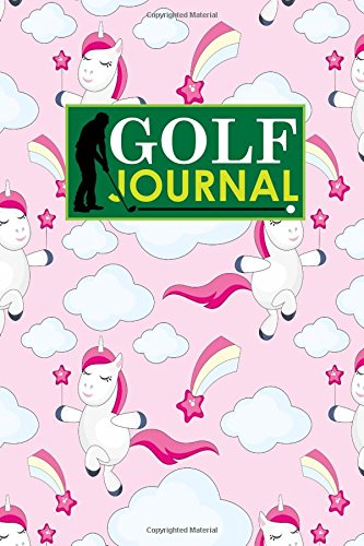 Golf Journal: Golf Book, Golf Score Booklet, Golf Course Yardage Book Template, Golf Yardage Journal, Cute Unicorns Cover: Volume 65 por Rogue Plus Publishing