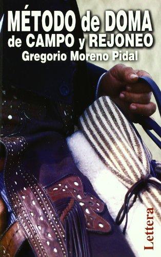 Método De Doma De Campo Y Rejoneo por Gregorio Moreno Pidal