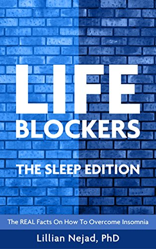 LIFEBLOCKERS The Sleep Edition: The REAL Facts on How to Overcome Insomnia (English Edition