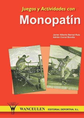 Juegos Y Actividades Con Monopatín por Javier Alberto Bernal Ruiz