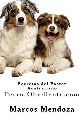 Secretos del Pastor Australiano: Perro-Obediente.com