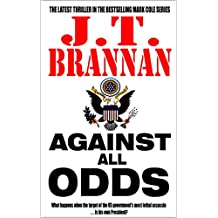 AGAINST ALL ODDS: What happens when the target of the US government's most lethal assassin is his own President? (Mark Cole Book 7)