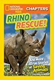 Best National Geographic Children's Books Children Chapter Books - National Geographic Kids Chapters: Rhino Rescue: And More Review
