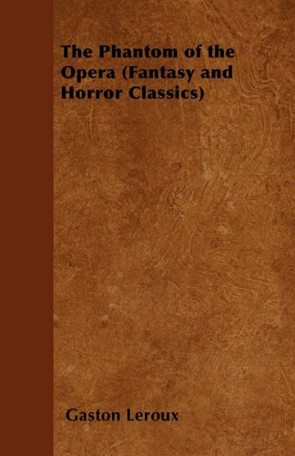 The Phantom of the Opera (Fantasy and Horror Classics)