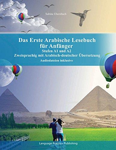 Arabisch Hören (Das Erste Arabische Lesebuch für Anfänger: Stufen A1 und A2 Zweisprachig mit Arabisch-deutscher Übersetzung (Gestufte Arabische Lesebücher))
