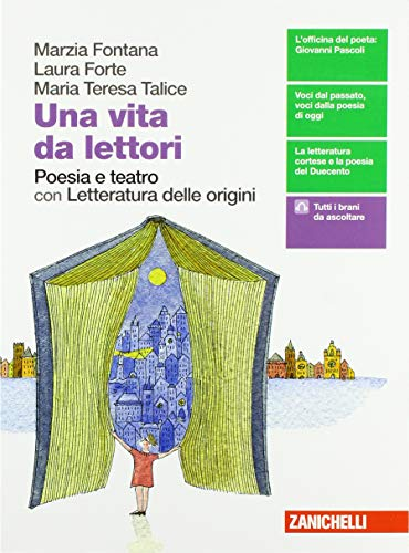 Una vita da lettori. Poesia e teatro. Per le Scuole superiori. Con espansione online. Con Libro: Letteratura delle origini