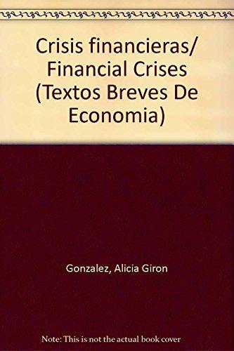 Crisis financieras/ Financial Crises (Textos Breves De Economia)