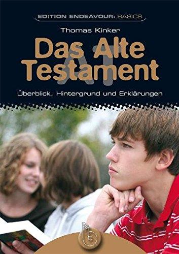 Edition Endeavour Basics - Das Alte Testament: Überblick, Hintergrund und Erklärungen