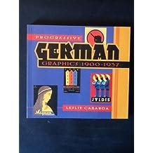 Progressive German Graphics, 1900-37 by Leslie Cabarga (1994-06-23)