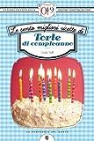 eBook Gratis da Scaricare Le cento migliori ricette di torte di compleanno eNewton Zeroquarantanove (PDF,EPUB,MOBI) Online Italiano