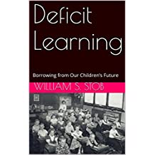 Deficit Learning: Borrowing from Our Children's Future (English Edition)