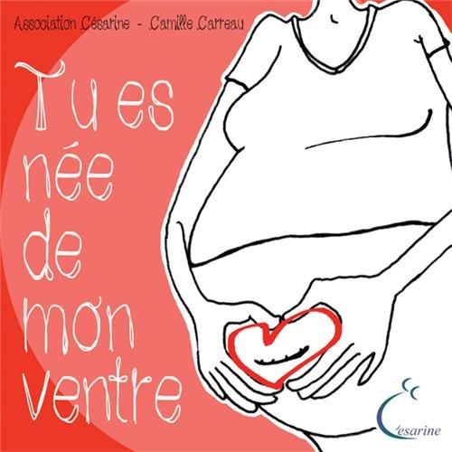 Tu es née de mon ventre par Camille Carreau