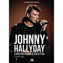 Johnny Hallyday: L'incroyable destin