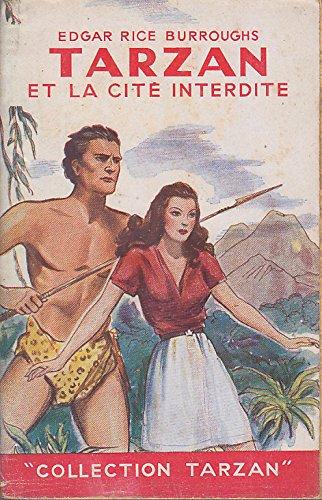 Edgar Rice Burroughs. Tarzan et la cité interdite : Traduit par Pierre Argelliès