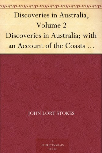 discoveries-in-australia-volume-2-discoveries-in-australia-with-an-account-of-the-coasts-and-rivers-