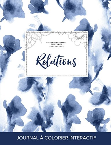 Journal de Coloration Adulte: Relations (Illustrations D'Animaux Domestiques, Orchidee Bleue) par Courtney Wegner