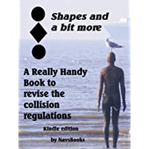 Shapes and a bit more-A really handy book to revise the collision regulations (Really handy books to revise the collision regulations 1)