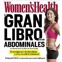 El gran libro de los abdominales (Women's Health): ¡Consigue un vientre plano y sexy en solo 4 semanas!