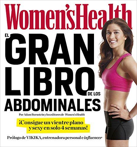 El gran libro de los abdominales (Women's Health): ¡Consigue un vientre plano y...