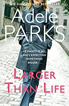 Larger than Life by [Parks, Adele]