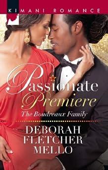 Passionate Premiere (Mills & Boon Kimani) (The Boudreaux Family, Book 3) by [Fletcher Mello, Deborah]