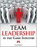 Team Leadership in the Game Industry