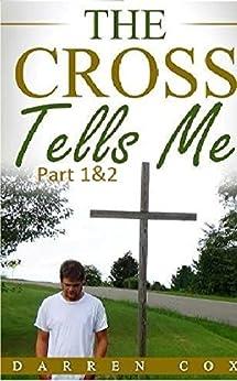 The Cross Tells Me Part 1&2 (English Edition) par [Cox, Darren]