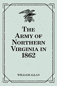 The Army of Northern Virginia in 1862 (English Edition) di [William Allan]