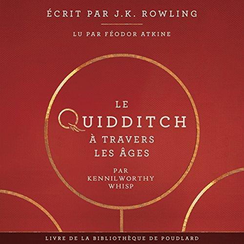 Le Quidditch à Travers Les Âges (La bibliothèque de Poudlard 2) par J.K. Rowling