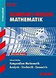 Kompakt-Wissen Gymnasium - Mathematik Kompendium Oberstufe - Bayern