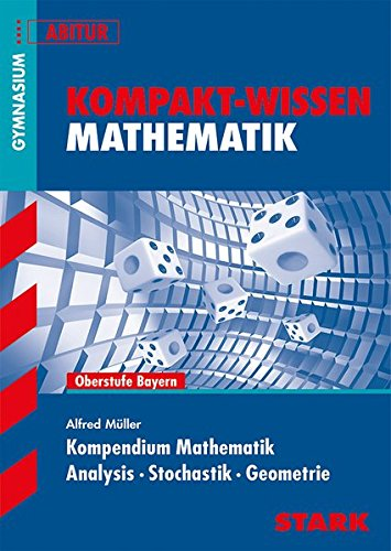STARK Kompakt-Wissen Gymnasium - Mathematik Kompendium Oberstufe - Bayern -