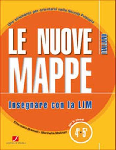 Le nuove mappe. Insegnare con la LIM. Italiano. Per la 4 e 5 classe elementare. Con CD-ROM