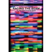 Racing the Beam: The Atari Video Computer System (Platform Studies) by Nick Montfort (2009-01-09)